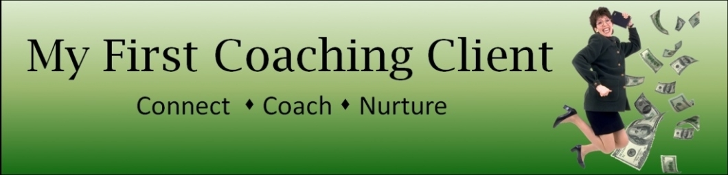 My First Coaching Client | Hello to Ka-Ching